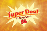 Super Deal $5 - International Calling Cards